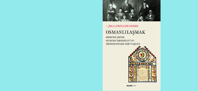 Just out, the Turkish translation of Professor Cohen's book Becoming Ottomans: Sephardi Jews and Imperial Citizenship in the Modern Era.