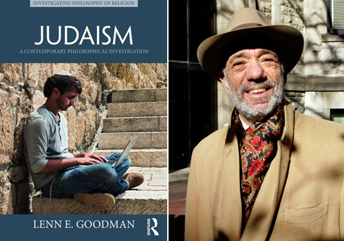 Routledge recently published Lenn Goodman's Judaism: A Contemporary Philosophical Investigation.