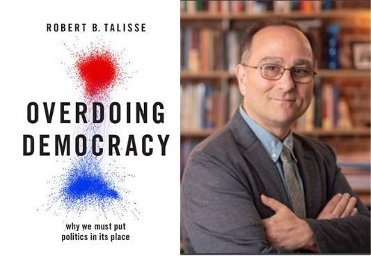 In October 2019, Oxford published Robert Talisse's Overdoing Democracy: Why We Must Put Politics in Its Place.
