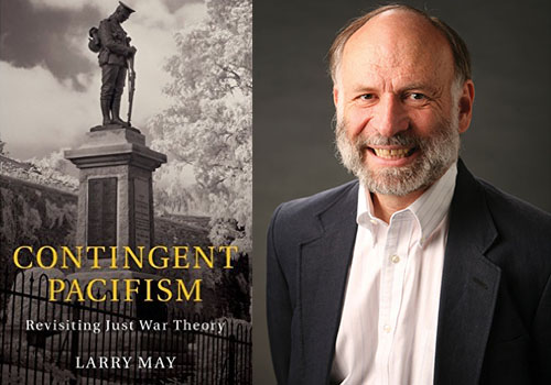 Larry May's new book, Contingent Pacifism, has just been published with Cambridge University Press.